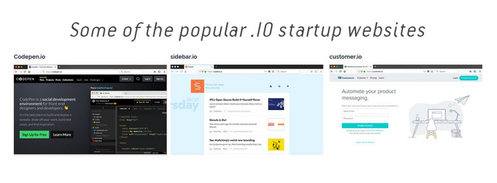 .IO is veru popular with startup companies